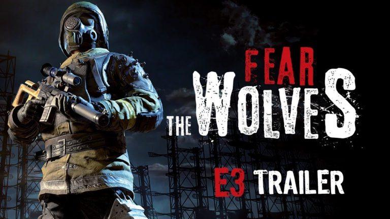 Fear the Wolves – pubblicato un nuovo trailer